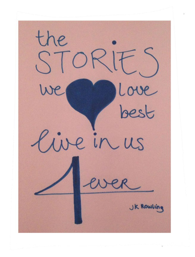 The stories we love best live in us forever