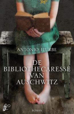 De bibliothecaresse van Auschwitz / Antonio Iturbe
